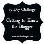 Getting to know the blogger 15 day challenge