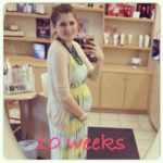 10 Weeks Pregnant and counting….