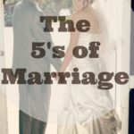 The 5's of Marriage; Happy Anniversary to me :)