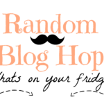 Random Blog Hop ~ Whats on the front of your fridge?~