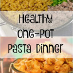 Healthy one-pot pasta dinner
