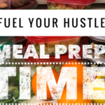 Fuel Your Hustle (Meal Prep)