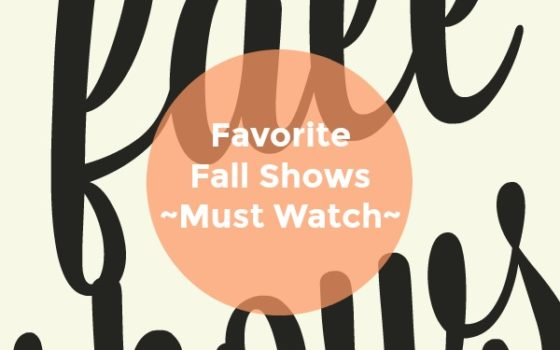 Top Favorite Fall Shows-2018