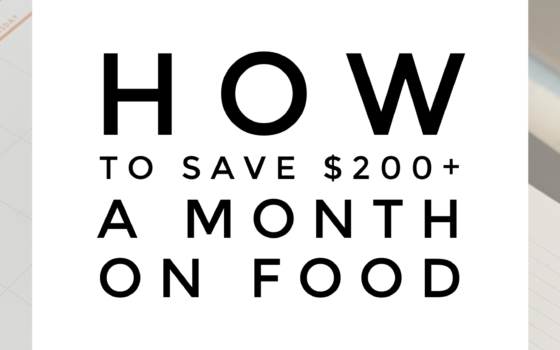 How to save $200 a month on food.