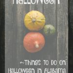 Things to do in Alabama this Halloween. | Family Friendly