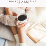 5 Ways To Take Time For You