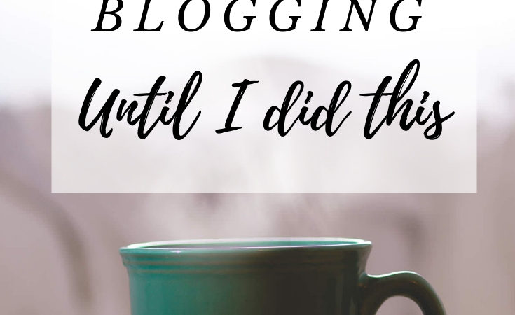 I almost quit blogging until I did this.